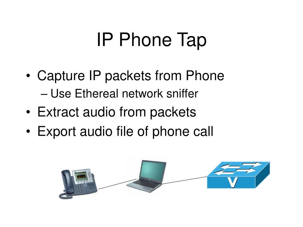 IP Phone Tap