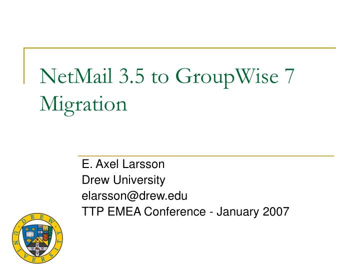 Netmail 3 5 to groupwise 7 migration