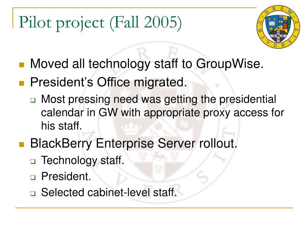Pilot project (Fall 2005)