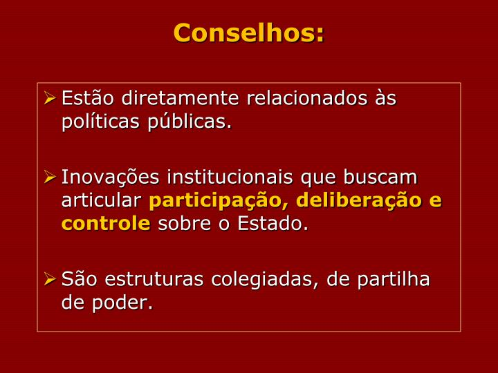 Conselhos: