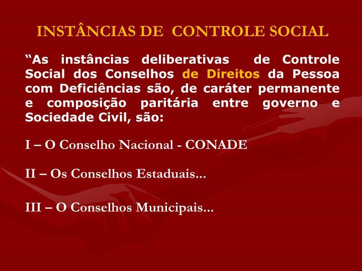INSTÂNCIAS DE  CONTROLE SOCIAL