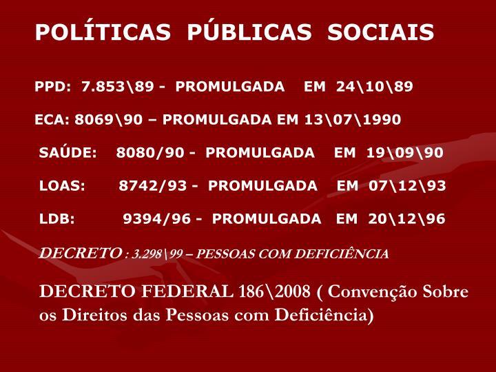 POLÍTICAS  PÚBLICAS  SOCIAIS