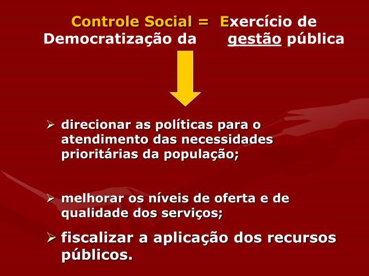 Controle Social =  E