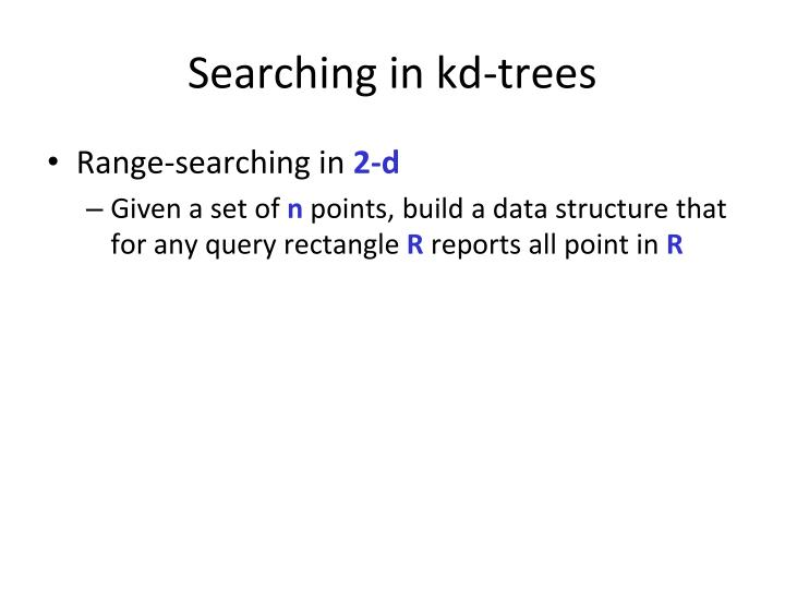 Searching in kd-trees