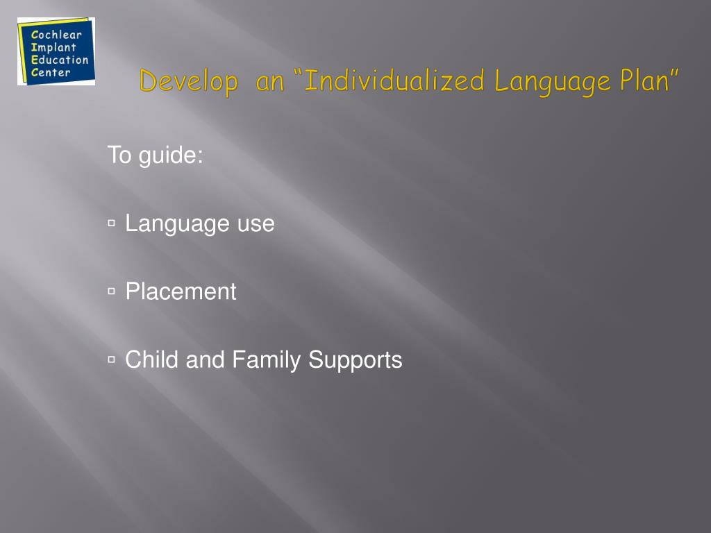 "Develop  an ""Individualized Language Plan"""