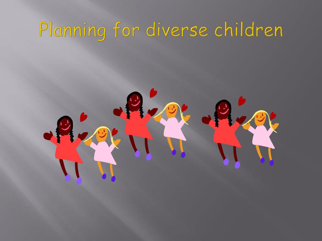 Planning for diverse children