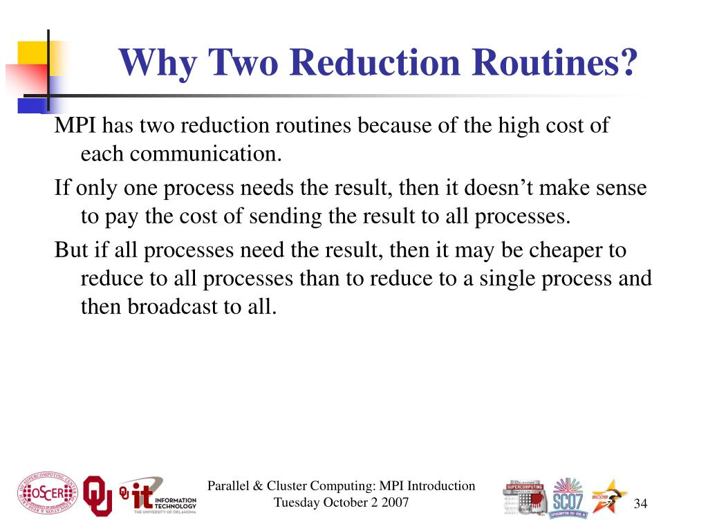 Why Two Reduction Routines?
