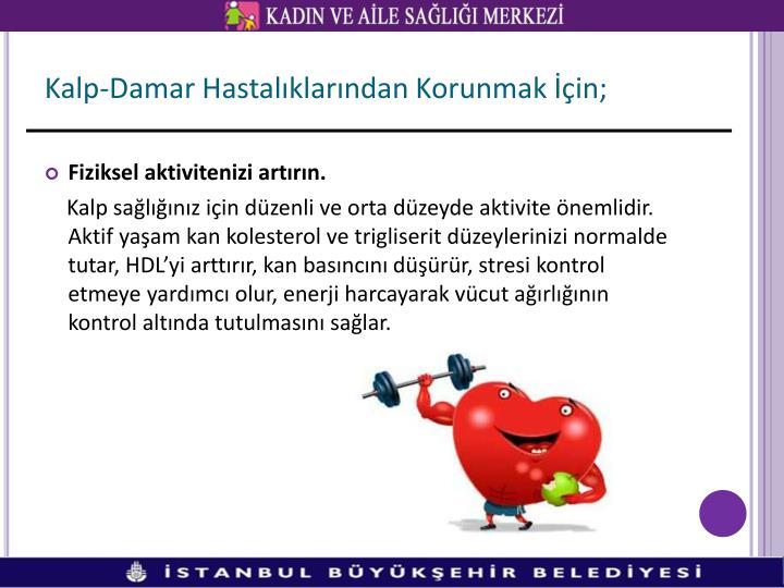 Kalp-Damar Hastalıklarından Korunmak İçin;