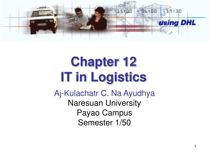 Chapter 12 it in logistics