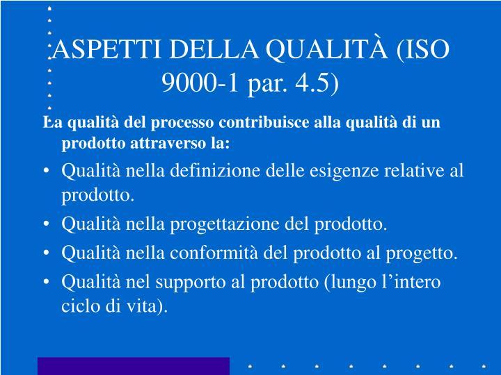 ASPETTI DELLA QUALITÀ (ISO 9000-1 par. 4.5)