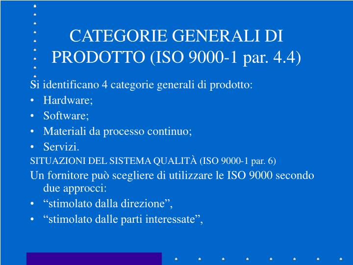 CATEGORIE GENERALI DI PRODOTTO (ISO 9000-1 par. 4.4)