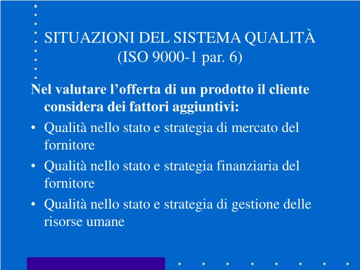SITUAZIONI DEL SISTEMA QUALITÀ (ISO 9000-1 par. 6)