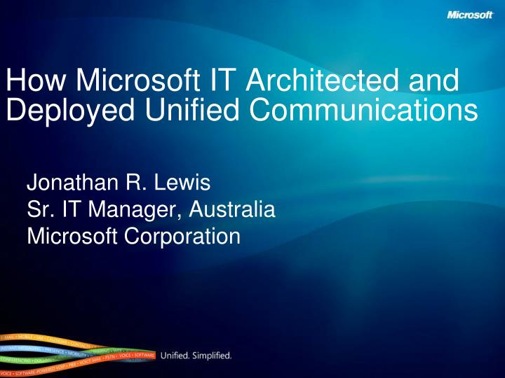 How microsoft it architected and deployed unified communications