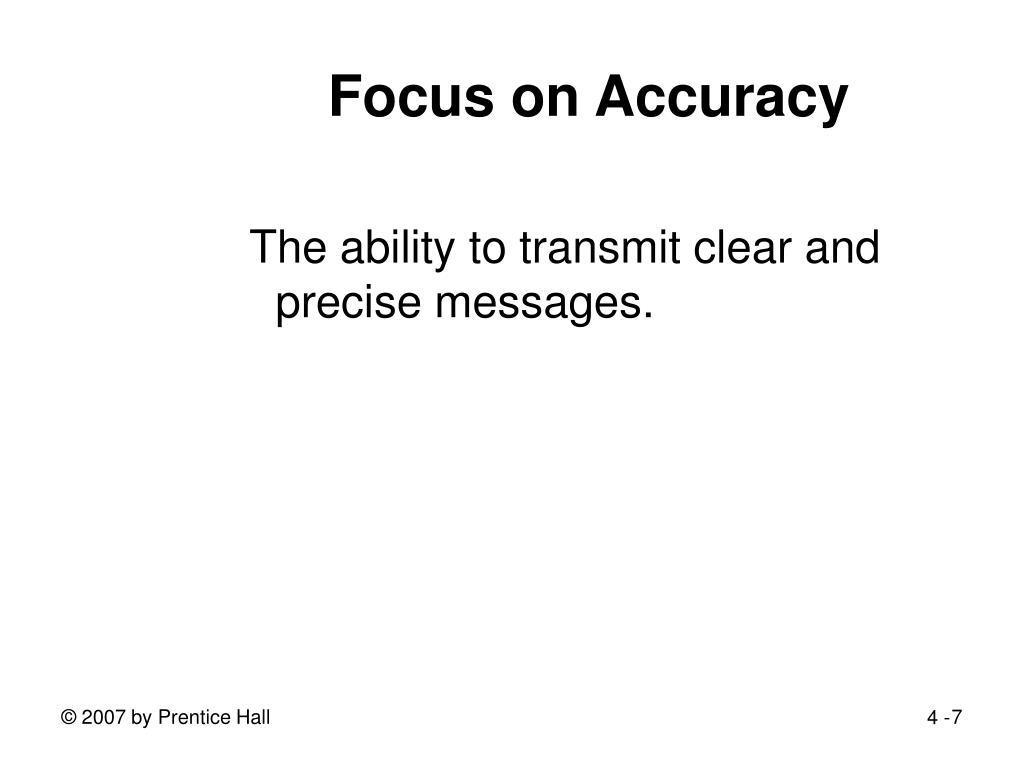 Focus on Accuracy