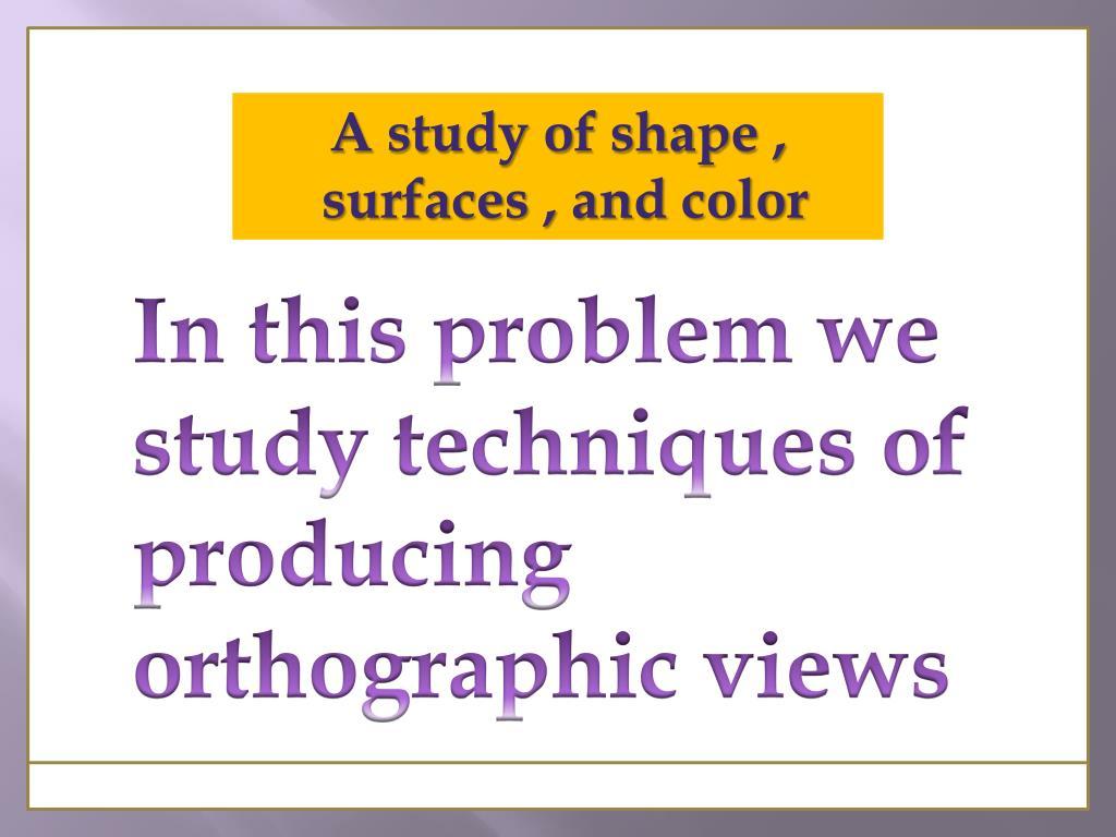 A study of shape ,