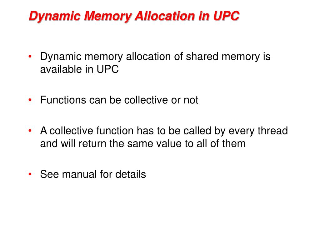 Dynamic Memory Allocation in UPC