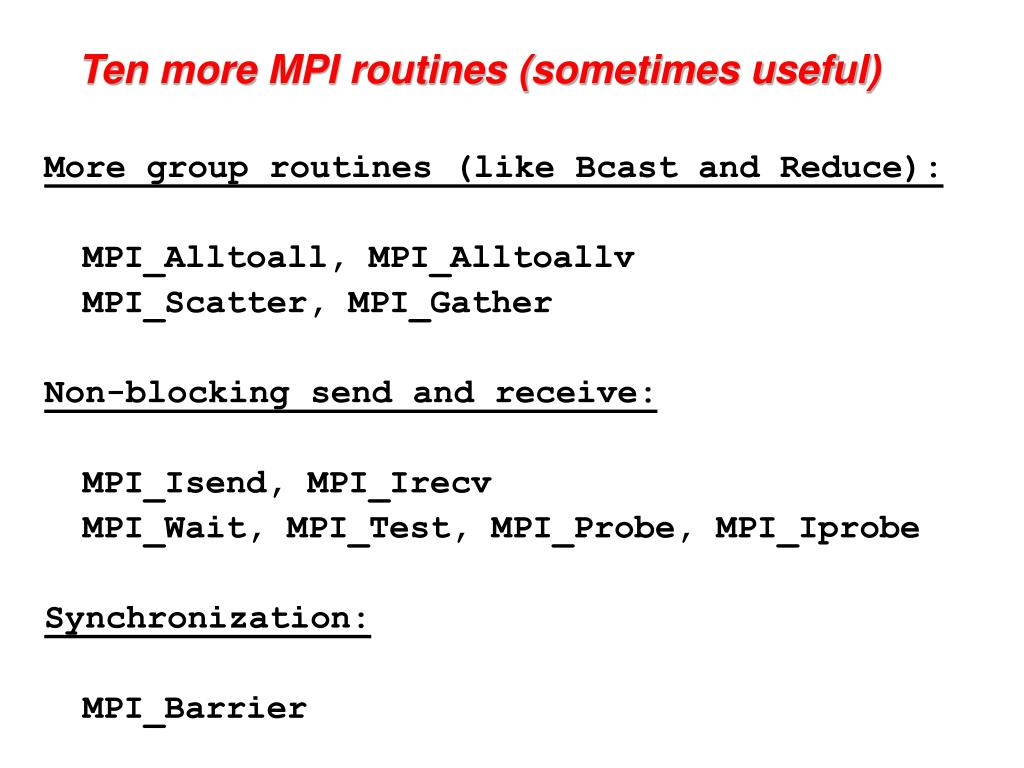 Ten more MPI routines (sometimes useful)