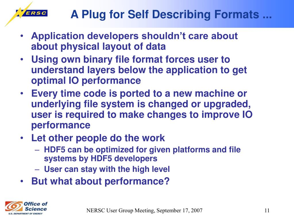 A Plug for Self Describing Formats ...