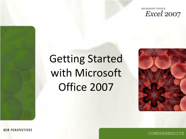Getting started with microsoft office 2007