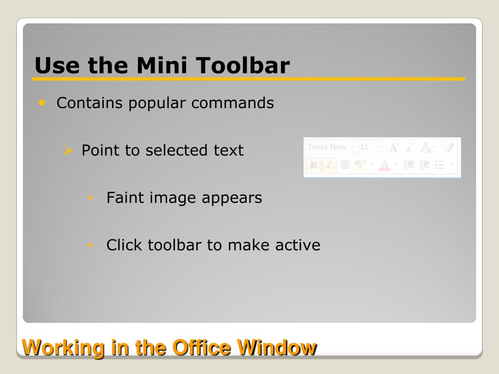 Use the Mini Toolbar