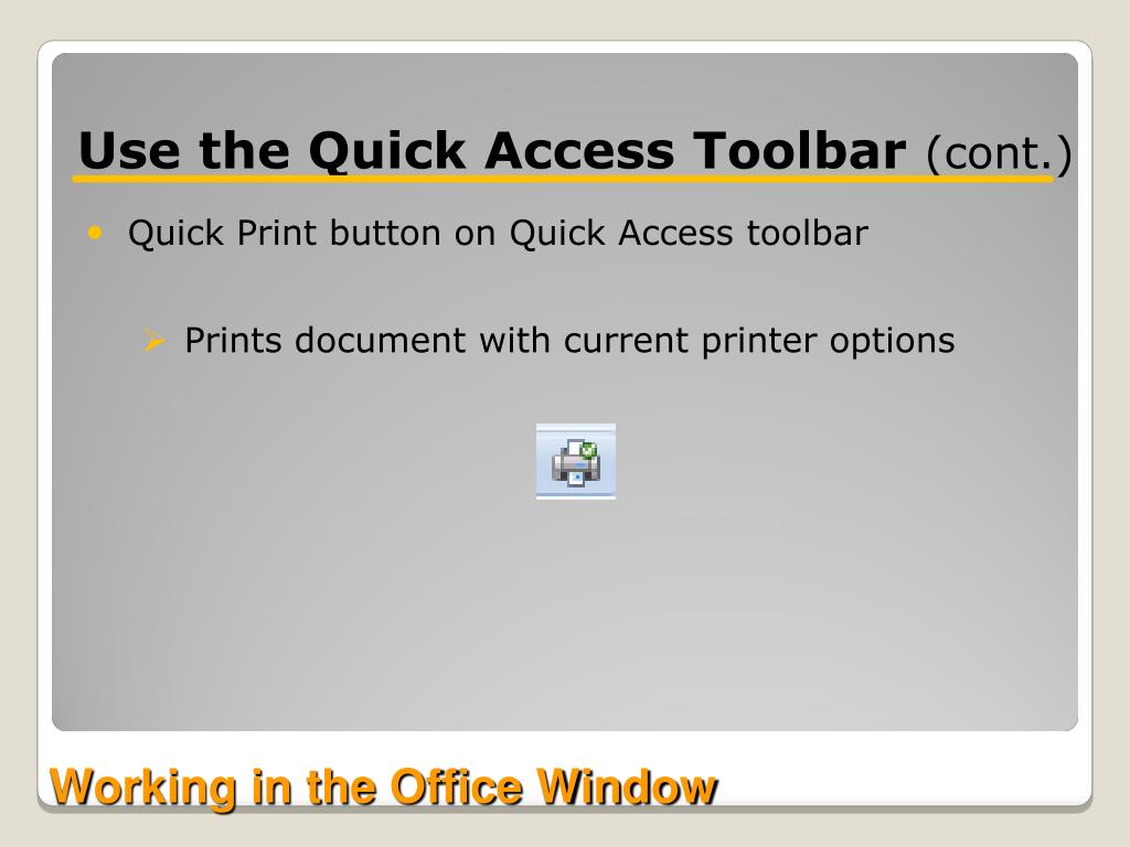 Use the Quick Access Toolbar