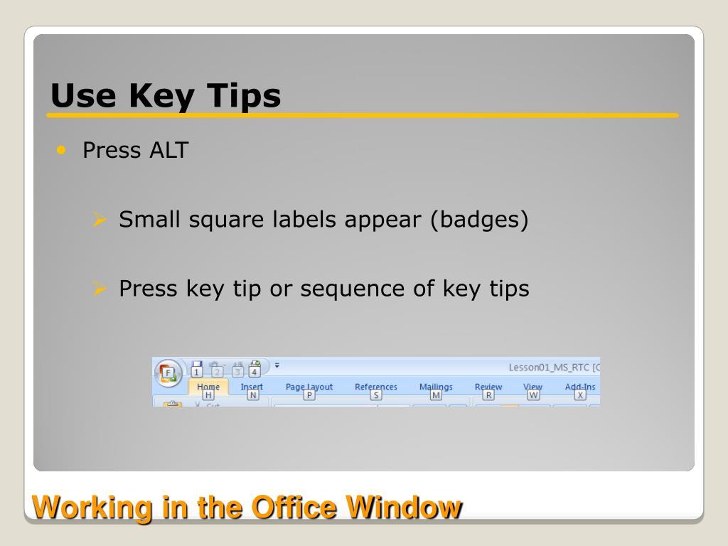 Use Key Tips