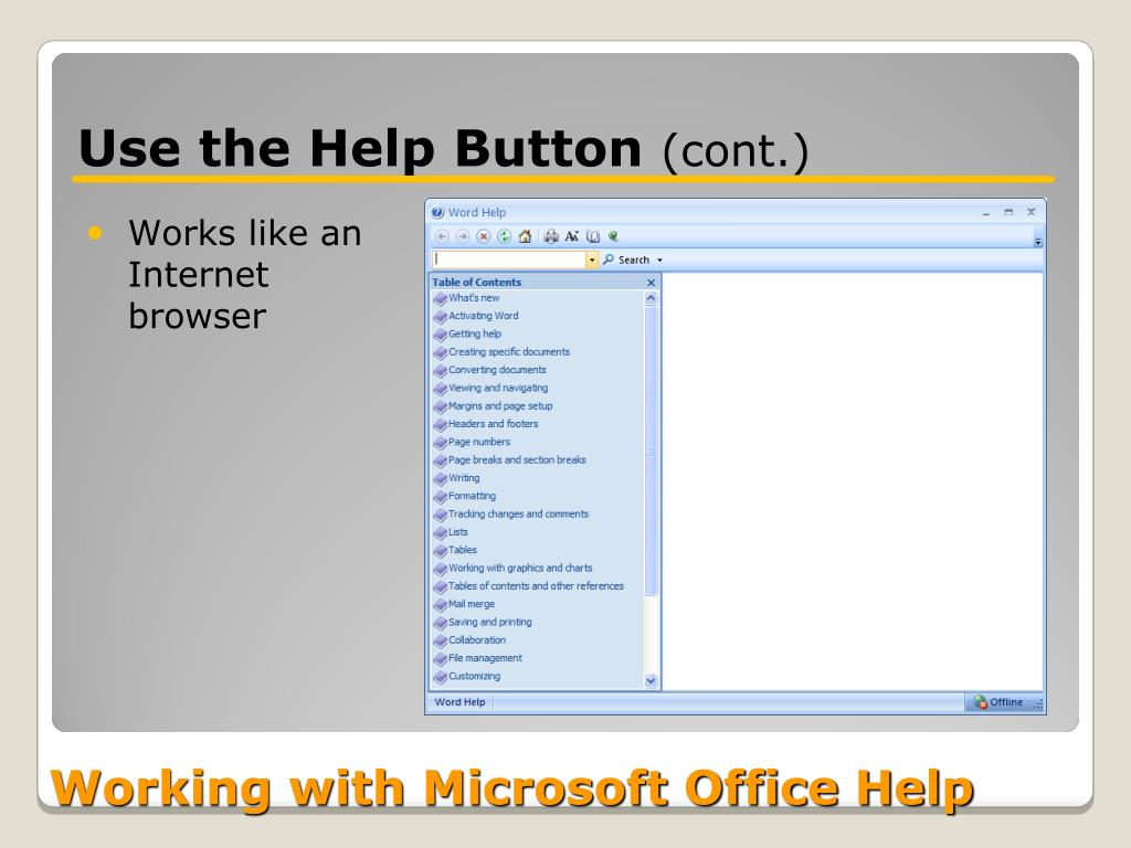 Use the Help Button