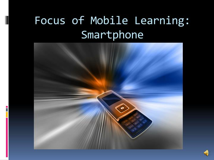 Focus of mobile learning smartphone
