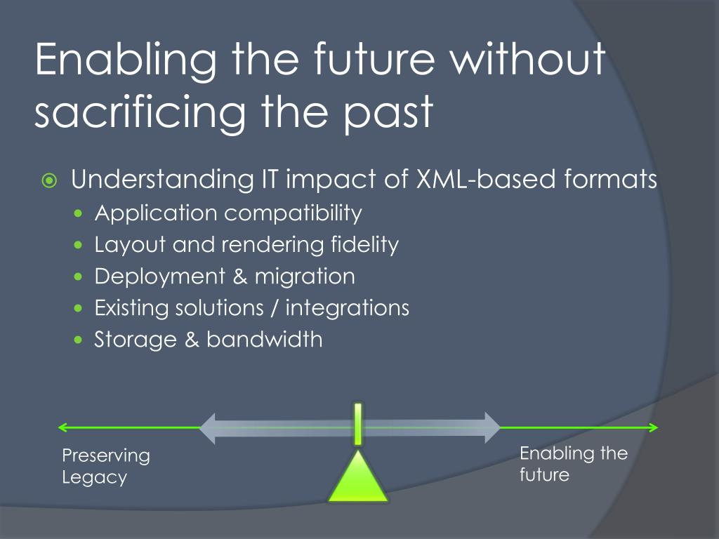 Enabling the future without sacrificing the past