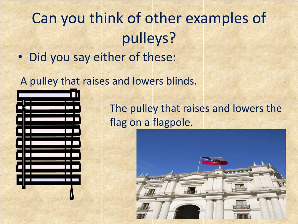 Can you think of other examples of pulleys?