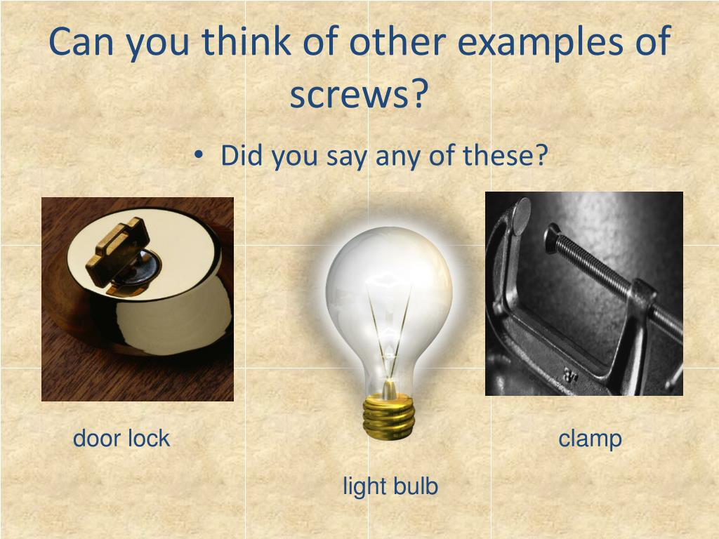 Can you think of other examples of screws?