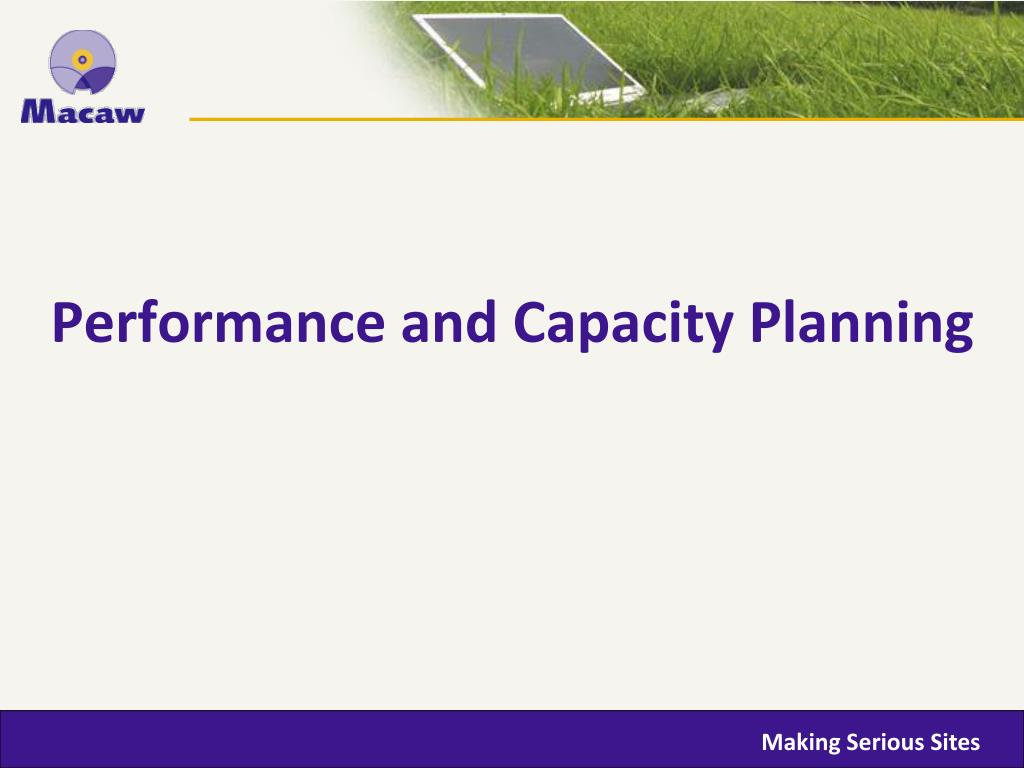 Performance and Capacity Planning