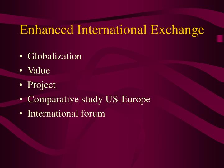 Enhanced International Exchange