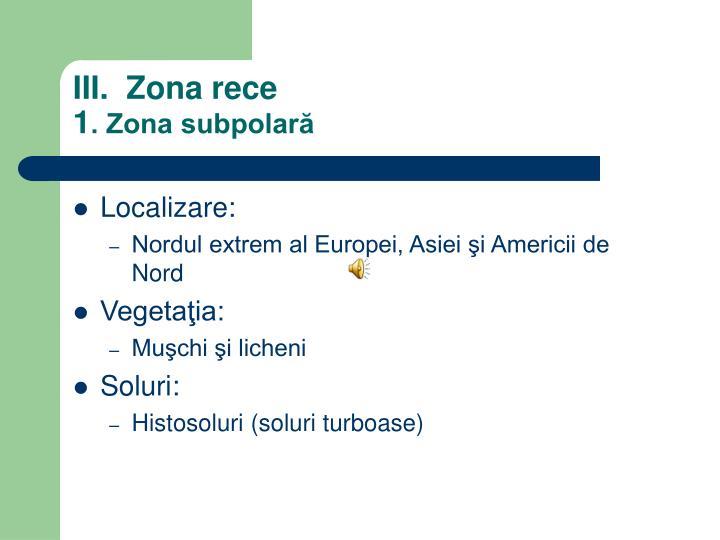 III.  Zona rece
