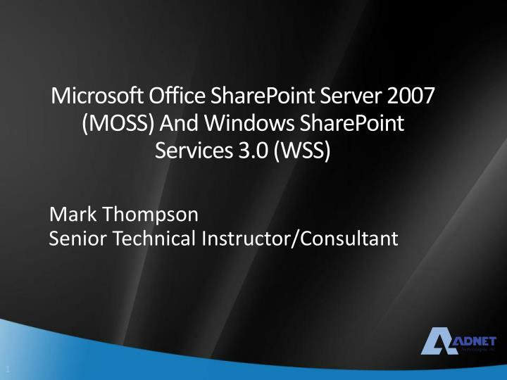 Microsoft office sharepoint server 2007 moss and windows sharepoint services 3 0 wss