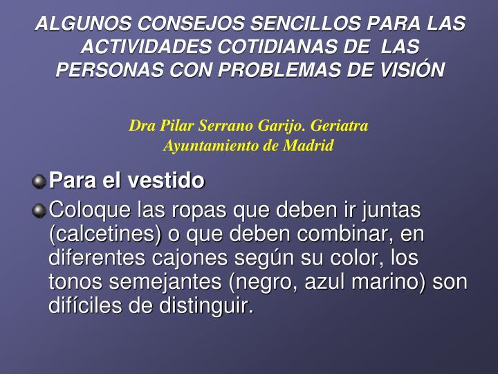 ALGUNOS CONSEJOS SENCILLOS PARA LAS ACTIVIDADES COTIDIANAS DE  LAS PERSONAS CON PROBLEMAS DE VISIÓN