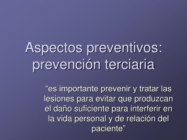 Aspectos preventivos: