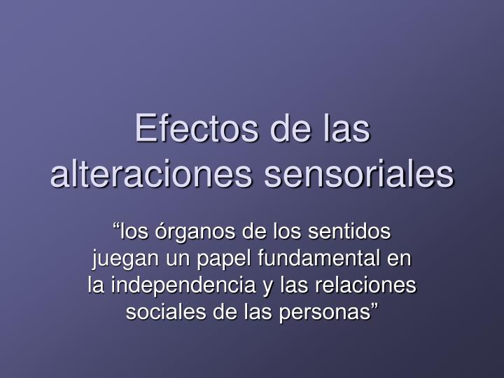Efectos de las alteraciones sensoriales