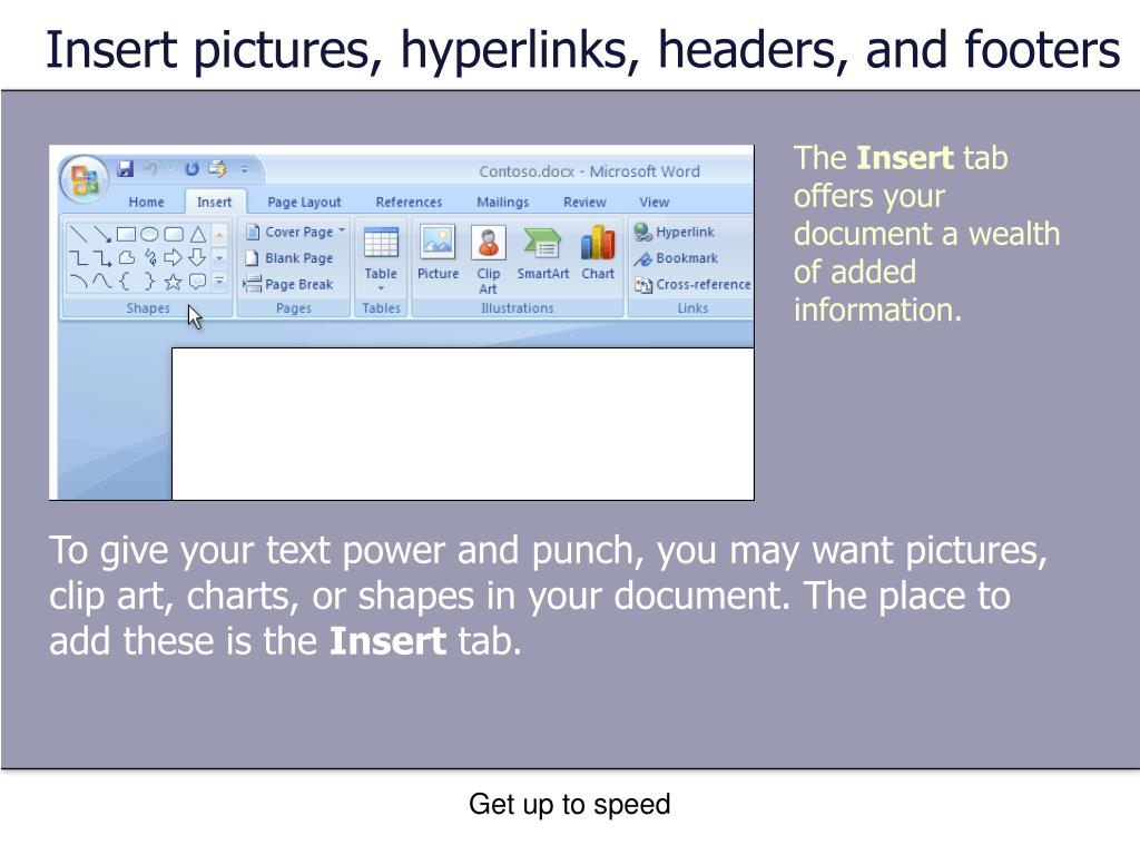 Insert pictures, hyperlinks, headers, and footers