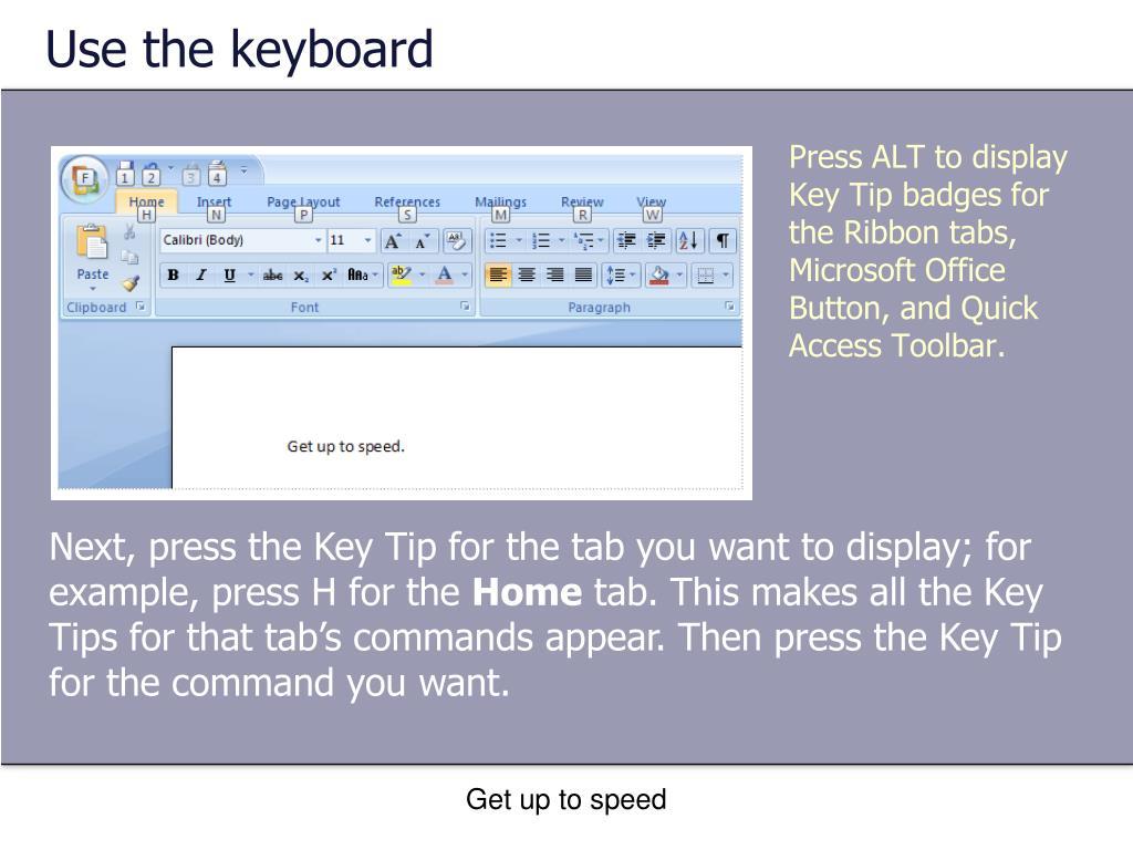 Use the keyboard