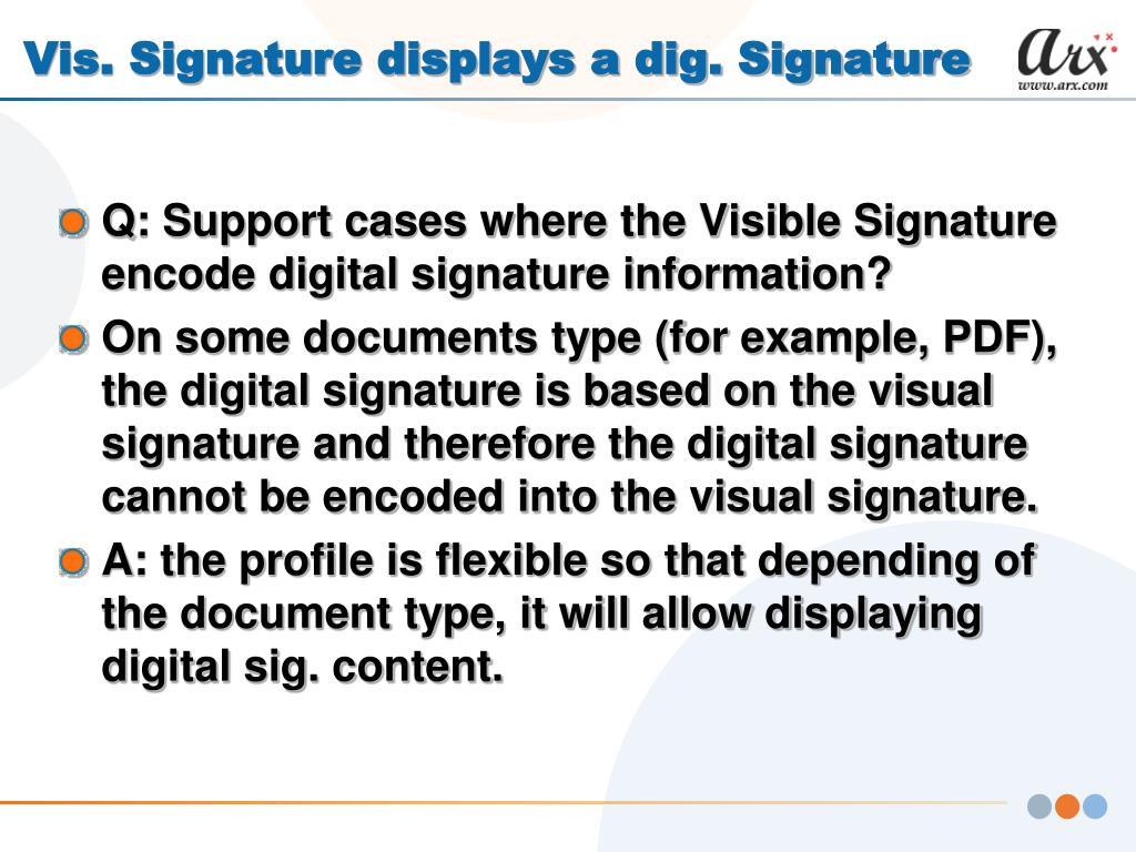 Vis. Signature displays a dig. Signature