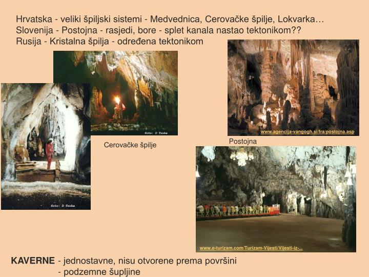 Hrvatska - veliki špiljski sistemi - Medvednica, Cerovačke špilje, Lokvarka…