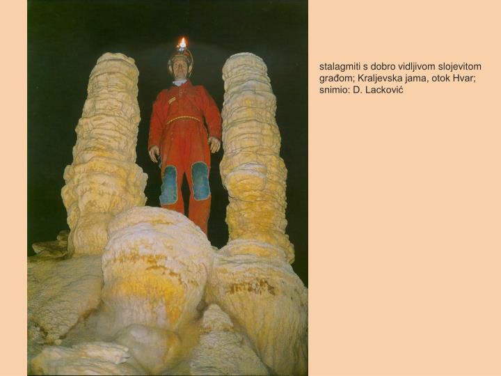 stalagmiti s dobro vidljivom slojevitom građom; Kraljevska jama, otok Hvar; snimio: D. Lacković