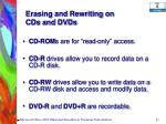 erasing and rewriting on cds and dvds