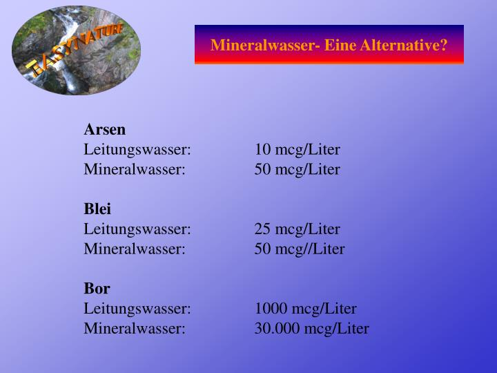 Mineralwasser- Eine Alternative?