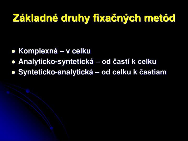 Základné druhy fixačných metód