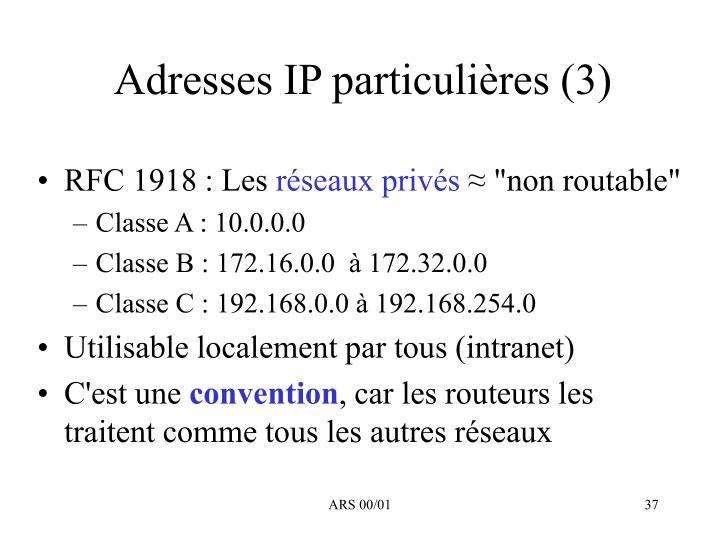 Adresses IP particulières (3)