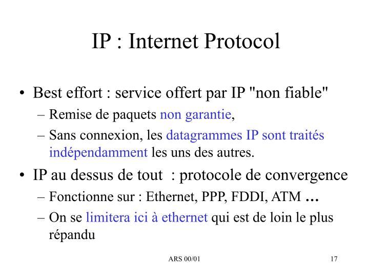 IP : Internet Protocol