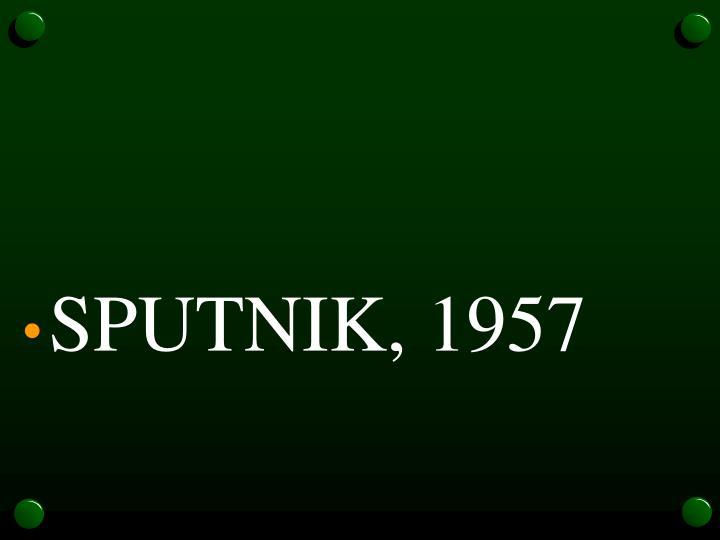 SPUTNIK, 1957