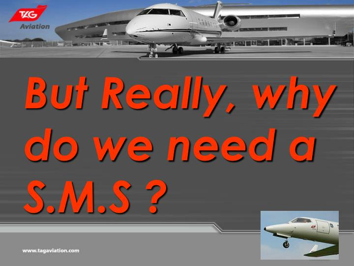 But Really, why do we need a S.M.S ?